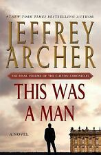 The Clifton Chronicles: This Was a Man 7 by Jeffrey Archer (2016, Hardcover)