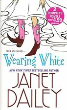 WEARING WHITE-JANET DAILEY-NY TIMES BESTSELLING AUTHOR-348 PAGES-JULY 2007