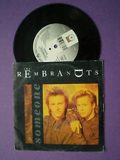 THE REMBRANDTS Someone GERMANY 45 1990