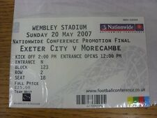 20/05/2007 Ticket: Play-Off Final Conference - Exeter City v Morecambe [At Wembl