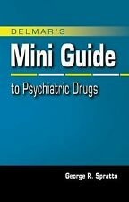Nursing Reference Ser.: Mini Guide to Psychiatric Drugs by George R. Spratto...