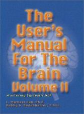 User's Manual for the Brain, Vol. II: Mastering Systemic NLP, Mental Health, Psy