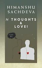 N Thoughts and Love! by Himanshu Sachdeva (2014, Paperback)