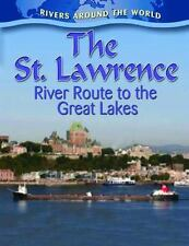 The St. Lawrence: River Route to the Great Lakes (Rivers Around the Wo-ExLibrary