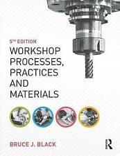 Workshop Processes, Practices and Materials, 5th ed, Bruce J. Black