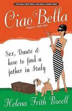 Helena Frith Powell Ciao Bella: Sex, Dante & how to find your father in Italy [N