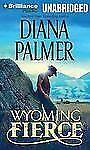Wyoming Men: Wyoming Fierce 2 by Diana Palmer (2012, CD, Unabridged) Audiobook