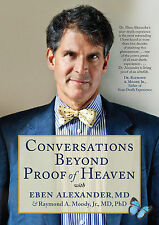 Conversations Beyond Proof of Heaven (DVD) with Eben Alexander and Raymond Moody