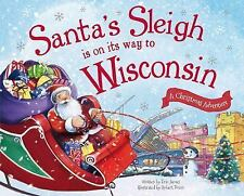 Santa's Sleigh Is on Its Way to Wisconsin: A Christmas Adventure (Santa's...