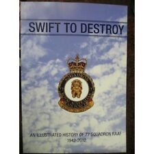 Swift to Destroy History RAAF 77 Sqn Squadron 1942-2012 WW2 Korean War 77th book
