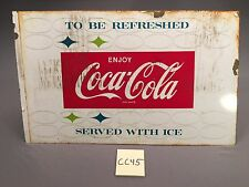 1959 Vintage To Be Refreshed Serve w Ice Enjoy Coca Cola Coke Metal sign CC45