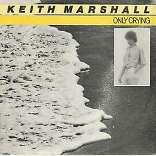"KEITH MARSHALL ""ONLY CRYING/DON'T PLAY WITH MY EMOTIONS"" 7""  FRANCE PIK 2"