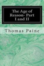 The Age of Reason- Part I and II by Thomas Paine (2014, Paperback)