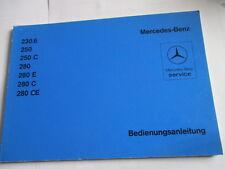 Betriebsanleitung Benz W114 /8 230.6 250 280 CE E Bedienungsanleitung Anleitung