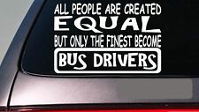 "Bus drivers all people equal 6"" sticker *E640* school bus schoolbus teacher"