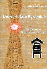 DIE VERLETZTE PYRAMIDE - Archäologie in Ägypten mit Alireza Zarei BUCH