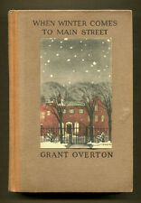 WHEN WINTER COMES TO MAIN STREET by Grant Overton - 1922 1st Edition