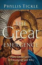 The Great Emergence: How Christianity Is Changing and Why, Tickle, Phyllis, Good