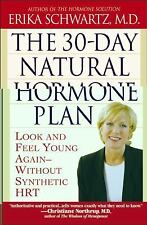 The 30-Day Natural Hormone Plan : Look and Feel Young Again - Without...