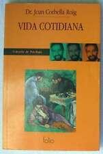 VIDA COTIDIANA - COLECCIÓN DE PSICOLOGÍA - JOAN CORBELLA ROIG- ED. FOLIO 1993
