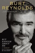 But Enough about Me by Jon Winokur and Burt Reynolds (2015, Hardcover)