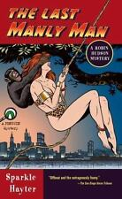 NEW - The Last Manly Man (Robin Hudson Mysteries #4) by Hayter, Sparkle