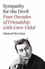 Sympathy for the Devil: Four Decades of Friendship with Gore Vidal-ExLibrary