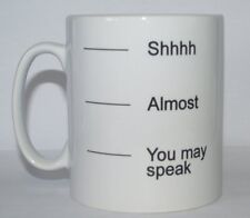 SHHHH ALMOST YOU MAY SPEAK Funny/Novelty Joke Printed Tea/Coffee Mug