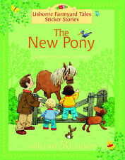 The New Pony (Farmyard Tales Sticker Storybooks) Heather Amery Very Good Book