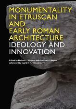 Monumentality in Etruscan and Early Roman Architecture: Ideology and Innovation