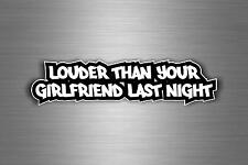 Sticker decal car vinyl jdm louder than your girlfriend last night bomb r1
