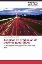 Tecnicas de Prediccion de Destinos Geograficos by Alvarez Garcia Juan Antonio...