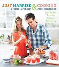Just Married and Cooking: 200 Recipes for Living, Eating, and Entertaining Toget