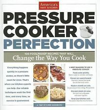 Pressure Cooker Perfection 100 Foolproof Recipes that Change the Way to Cook