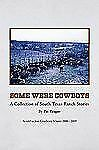 Some were Cowboys : A Collection of South Texas Ranch Stories by Pat Reagan...