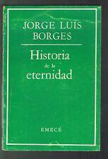 Jorge Luis Borges Historias De La Eternidad Ensayos Argentina Emece 1983