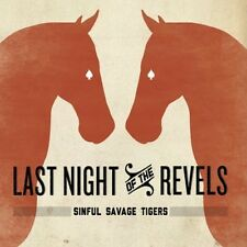 Last Night Of The Revels - Sinful Savage Tigers (2011, CD NIEUW)