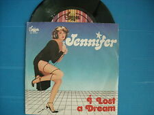 45 GIRI  JENNIFER I LOST A DREAM / I DON'T NEED YOUR LOVE NUOVISSIMO 1978 LOOK