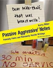 Passive Aggressive Notes: Polite & Hostile Writings By Kerry Miller  - FREE POST