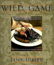 Wild about Game : 150 Recipes for Cooking Farm-Raised and Wild Game Cookbook