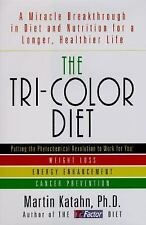 The Tri-Color Diet : A Miracle Breakthrough in Diet and Nutrition for a...