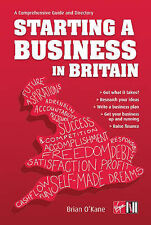 Starting a Business in Britain: A Comprehensive Guide and Directory, O'Kane, Bra
