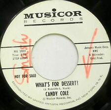 CANDY COLE 45 What's for Dessert? / Who Do You Take After? MUSICOR Promo WL T391