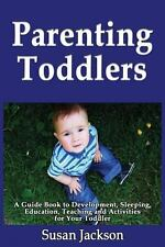 Parenting Toddlers: a Guide Book to Development, Sleeping, Education,...
