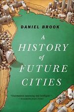 A History of Future Cities by Brook, Daniel