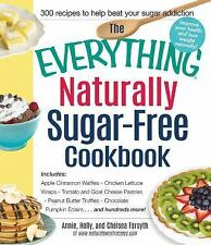 Everything®: The Everything Naturally Sugar-Free Cookbook : Includes Triple...