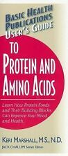 Basic Health Publications Us Guide: User's Guide to Protein and Amino Acids...