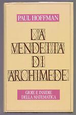 LA VENDETTA DI ARCHIMEDE - GIOCHI E INSIDIE DELLA MATEMATICA - 1992 - [N20]