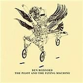 Ben Bedford - Pilot and the Flying Machine (2016) - Brand New And Sealed CD