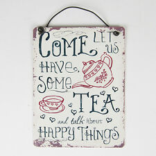 Small Come Let Us Have Some Tea And Talk About Happy Things Hanging Metal Sign